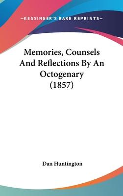 Memories, Counsels and Reflections by an Octogenary (1857)