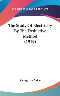 The Study of Electricity by the Deductive Method (1919)