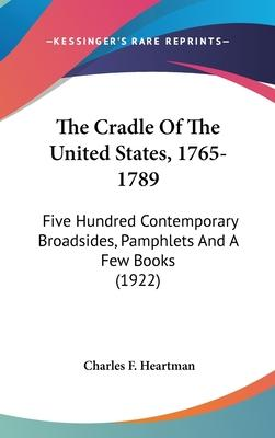 The Cradle of the United States, 1765-1789