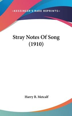 Stray Notes of Song (1910)