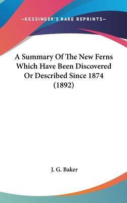 A Summary of the New Ferns Which Have Been Discovered or Described Since 1874 (1892)