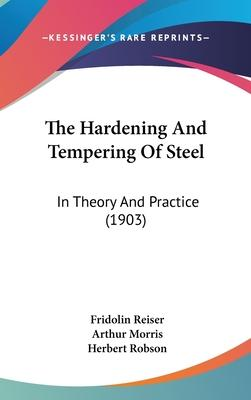 The Hardening and Tempering of Steel
