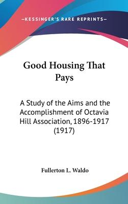 Good Housing That Pays