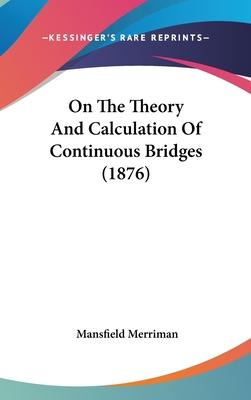 On the Theory and Calculation of Continuous Bridges (1876)
