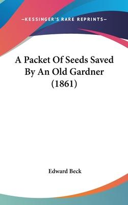 A Packet of Seeds Saved by an Old Gardner (1861)