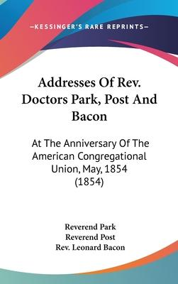 Addresses of REV. Doctors Park, Post and Bacon