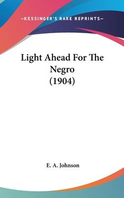 Light Ahead for the Negro (1904)