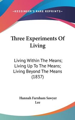 Three Experiments of Living