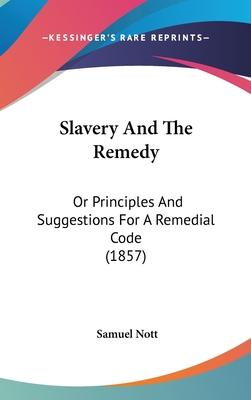 Slavery and the Remedy