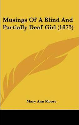 Musings of a Blind and Partially Deaf Girl (1873)