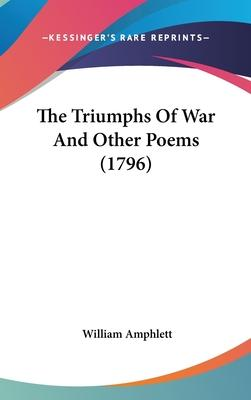 The Triumphs of War and Other Poems (1796)