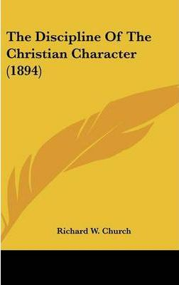 The Discipline of the Christian Character (1894)