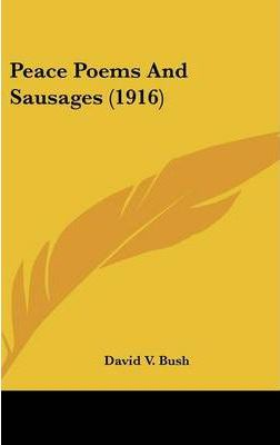 Peace Poems and Sausages (1916)