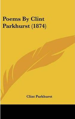Poems by Clint Parkhurst (1874)