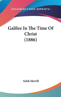 Galilee in the Time of Christ (1886)