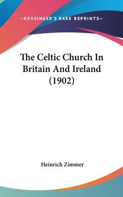 The Celtic Church in Britain and Ireland (1902)