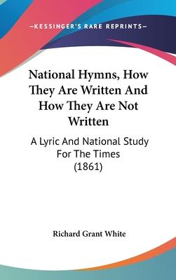 National Hymns, How They Are Written And How They Are Not Written
