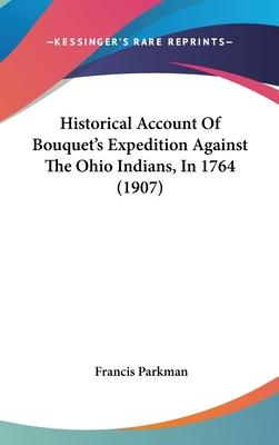 Historical Account of Bouquet's Expedition Against the Ohio Indians, in 1764 (1907)
