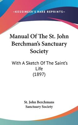 Manual of the St. John Berchman's Sanctuary Society
