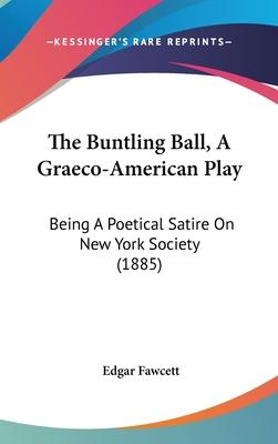 The Buntling Ball, a Graeco-American Play