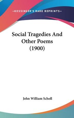 Social Tragedies and Other Poems (1900)