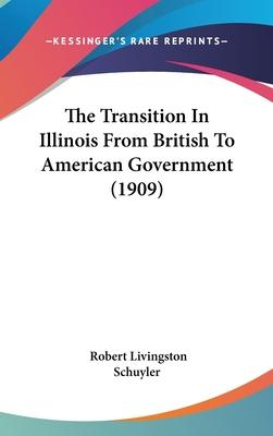 The Transition in Illinois from British to American Government (1909)