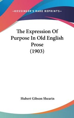 The Expression of Purpose in Old English Prose (1903)