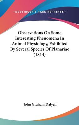 Observations on Some Interesting Phenomena in Animal Physiology, Exhibited by Several Species of Planariae (1814)