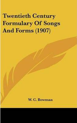 Twentieth Century Formulary of Songs and Forms (1907)