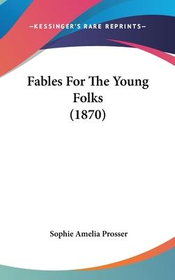 Fables for the Young Folks (1870)
