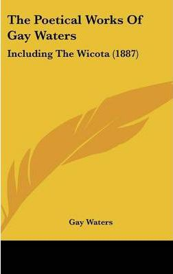 The Poetical Works of Gay Waters