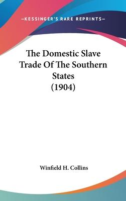 The Domestic Slave Trade of the Southern States (1904)