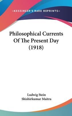 Philosophical Currents of the Present Day (1918)