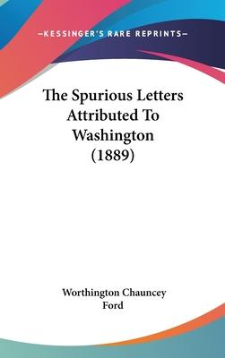 The Spurious Letters Attributed to Washington (1889)