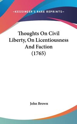 Thoughts on Civil Liberty, on Licentiousness and Faction (1765)