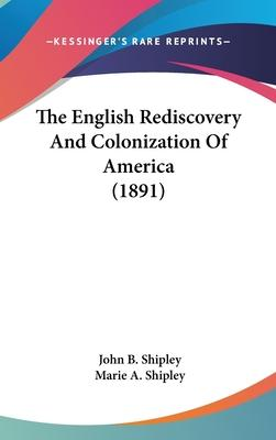 The English Rediscovery and Colonization of America (1891)