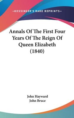 Annals of the First Four Years of the Reign of Queen Elizabeth (1840)