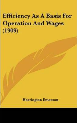 Efficiency as a Basis for Operation and Wages (1909)