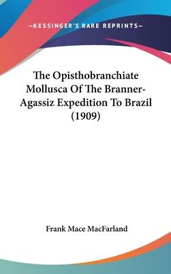 The Opisthobranchiate Mollusca of the Branner-Agassiz Expedition to Brazil (1909)