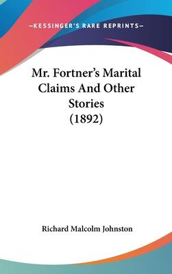 Mr. Fortner's Marital Claims and Other Stories (1892)