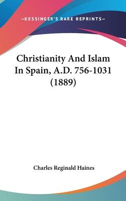 Christianity and Islam in Spain, A.D. 756-1031 (1889)