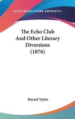 The Echo Club and Other Literary Diversions (1876)
