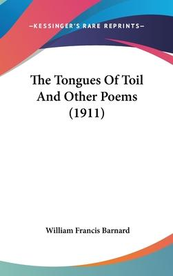 The Tongues of Toil and Other Poems (1911)