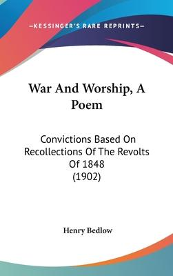 War and Worship, a Poem