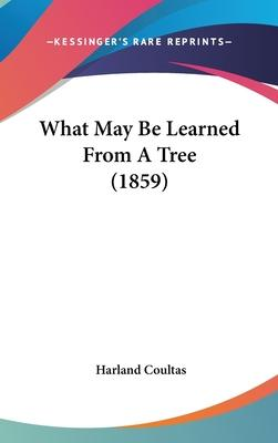 What May Be Learned from a Tree (1859)