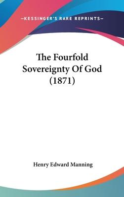 The Fourfold Sovereignty of God (1871)
