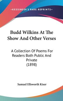 Budd Wilkins at the Show and Other Verses