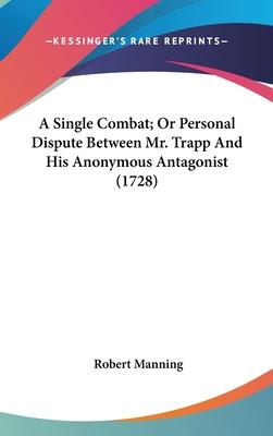 A Single Combat; Or Personal Dispute Between Mr. Trapp and His Anonymous Antagonist (1728)