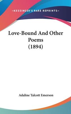 Love-Bound and Other Poems (1894)