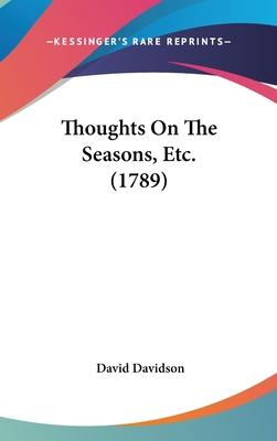 Thoughts on the Seasons, Etc. (1789)